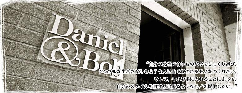 Daniel&Bob ダニエル&ボブ
