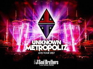"""三代目 J Soul Brothers LIVE TOUR 2017 """"UNKNOWN METROPOLIZ""""(初回生産限定盤)(Blu-ray Disc)"""
