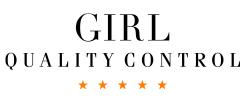 GIRL QUALTY CONTROL