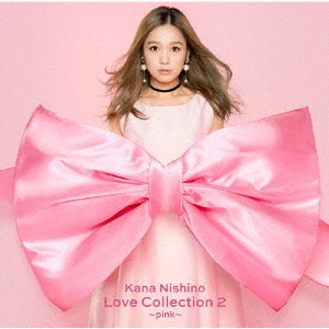【CD】Love Collection 2 ~pink~/西野カナ