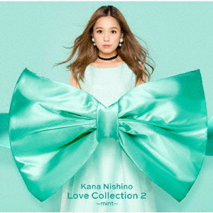 【CD】Love Collection 2 ~mint~/西野カナ