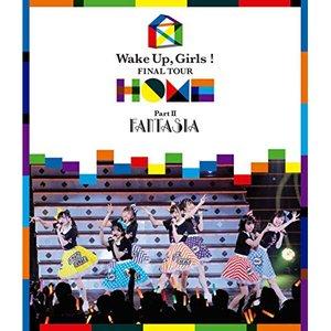 【格安saleスタート】 【Blu-ray】Wake Up,Girls! FINAL FINAL -HOME- TOUR TOUR -HOME- ~PART II FANTASIA~(Blu-ray Disc)/Wake Up,Girls! [EYXA-12381] ウエイク・アツ... 送料無料!!, 小海町:79c8e62a --- 5613dcaibao.eu.org
